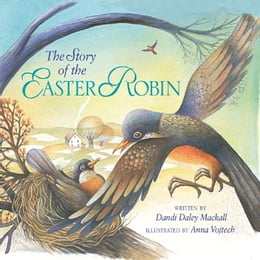 Book The Story of the Easter Robin by Dandi Daley Mackall