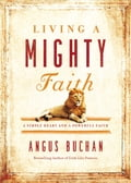 Living a Mighty Faith 71ce5543-cd44-44fe-a29a-0b6516be35a2