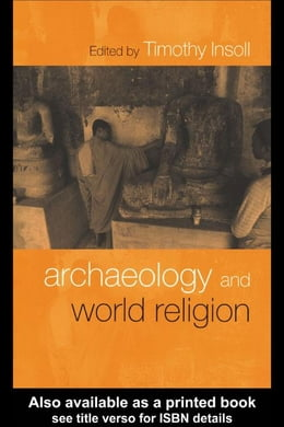 Book Archaeology and World Religion by Insoll, Timothy