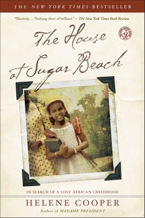 The House at Sugar Beach In Search of a Lost African Childhood