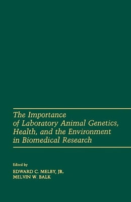 Book The Importance of laboratory animal genetics Health, and the Environment in Biomedical Research by Melby, Edward C. Jr.