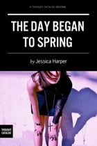 The Day Began to Spring
