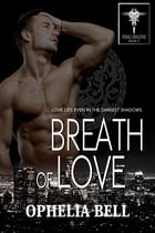Breath of Love by Ophelia Bell