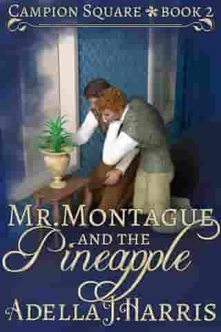 Mr. Montague and the Pineapple by Adella J Harris