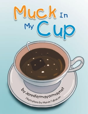Muck in My Cup by Marvin Tabacon