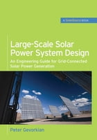 Large-Scale Solar Power System Design (GreenSource Books): An Engineering Guide for Grid-Connected…
