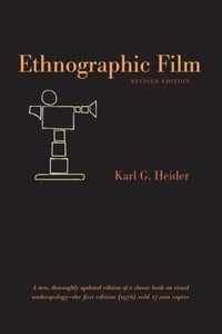 Ethnographic Film: Revised Edition