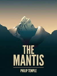 The Mantis: A mountaineering novel
