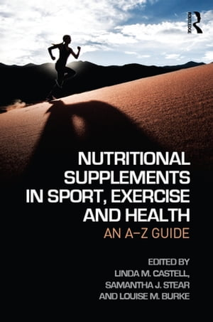 Nutritional Supplements in Sport,  Exercise and Health An A-Z Guide