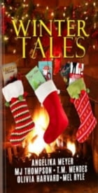 Winter Tales by T.M. Mendes