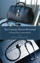 The Country Doctor Revisited: A Twenty-First Century Reader by Therese Zink