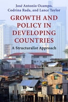 Growth and Policy in Developing Countries: A Structuralist Approach by Codrina Rada