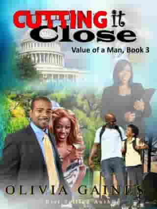 Cutting it Close: The Value of A Man, #3