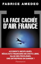 La Face cachée d'Air France by Fabrice Amedeo