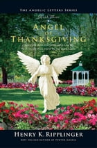 Angel of Thanksgiving by Henry K. Ripplinger