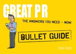 Book Great PR: Bullet Guides by Brian Salter