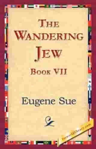 The Wandering Jew, Book VII. by Eugene Sue