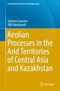 9789811031908 - Gulnura Issanova, Jilili Abuduwaili: Aeolian proceses as Dust Storms in the Deserts of Central Asia and Kazakhstan - Book