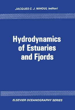 Book Hydrodynamics of estuaries and fjords: Proceedings of the 9th International Lie`ge Colloquium on… by Nihoul, J. C. J.