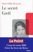 Le secret Gretl by Marie-Odile Beauvais