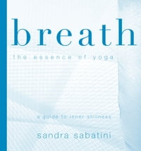 Breath: the essence of yoga