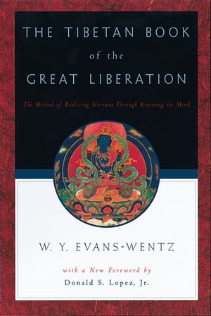 The Tibetan Book of the Great Liberation Or the Method of Realizing Nirv=ana through Knowing the Mind