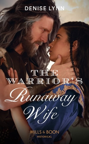 The Warrior's Runaway Wife (Mills & Boon Historical)