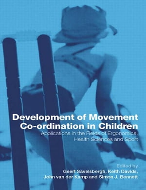 Development of Movement Coordination in Children Applications in the Field of Ergonomics,  Health Sciences and Sport