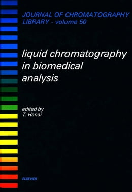 Book Liquid Chromatography in Biomedical Analysis by Hanai, T.