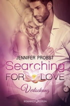 Searching for Love: Verlockung by Jennifer Probst