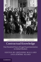 Contractual Knowledge: One Hundred Years of Legal Experimentation in Global Markets