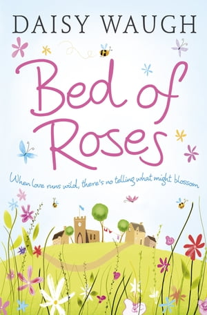 Bed of Roses by Daisy Waugh