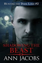 Shadowing the Beast by Ann Jacobs