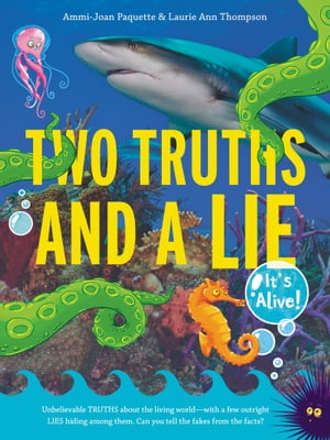 Two Truths and a Lie: It's Alive! by Ammi-Joan Paquette