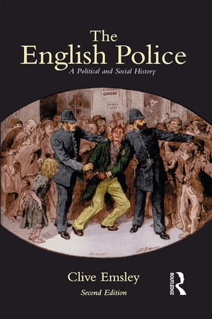 The English Police A Political and Social History