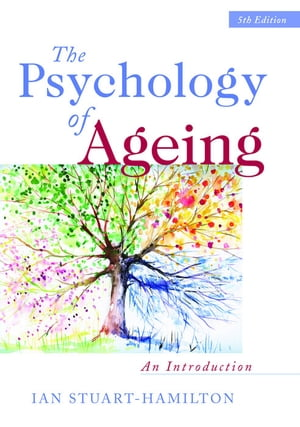 The Psychology of Ageing An Introduction