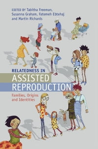 Relatedness in Assisted Reproduction: Families, Origins and Identities