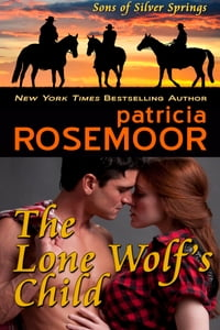 The Lone Wolf's Child (Sons of Silver Springs Book 2)