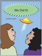 We Did It by Gloria Lapin