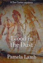 Blood in the Dust (A Zoe Carter mystery)