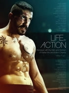 Life of Action: Interviews with the Men and Women of Martial Arts and Action Cinema by Mike Fury