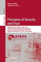 Principles of Security and Trust: 6th International Conference, POST 2017, Held as Part of the European Joint Conferences on Theory an by Matteo Maffei