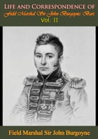 Life and Correspondence of Field Marshal Sir John Burgoyne, Bart. — Vol. II