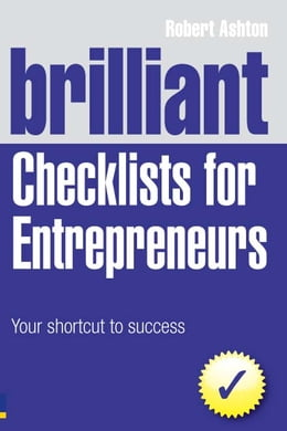 Book Brilliant Checklists for Entrepreneurs: Your Shortcut to Success by Robert Ashton