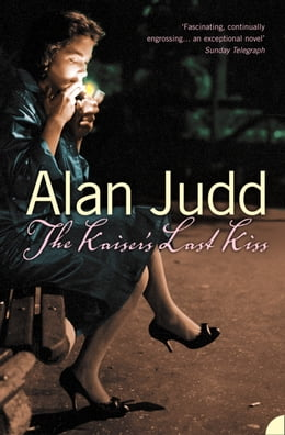 Book The Kaiser's Last Kiss by Alan Judd