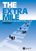 The Extra Mile: How to engage your people to win by Mr David MacLeod