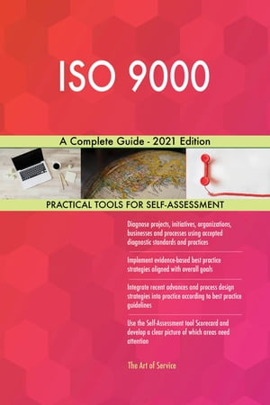 ISO 9000 A Complete Guide - 2021 Edition by Gerardus Blokdyk