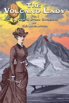 The Volcano Lady: Vol. 1 - A Fearful Storm Gathering