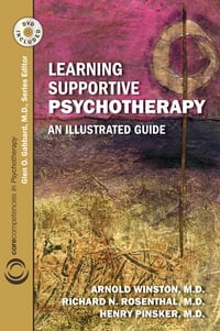 Learning Supportive Psychotherapy: An Illustrated Guide: An Illustrated Guide