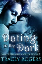 Dating in the Dark by Tracey Rogers